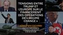 Tensions entre Trump et l'Europe sur le financement des opérations de « regime change »