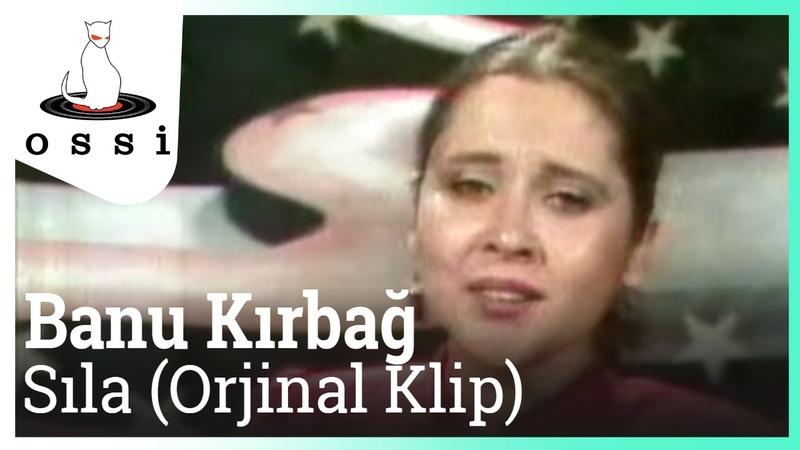Banu Kırbağ - Sıla (Orjinal Klip)