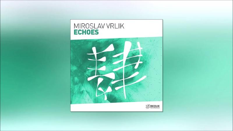 Miroslav Vrlik - Echoes (Extended Mix)