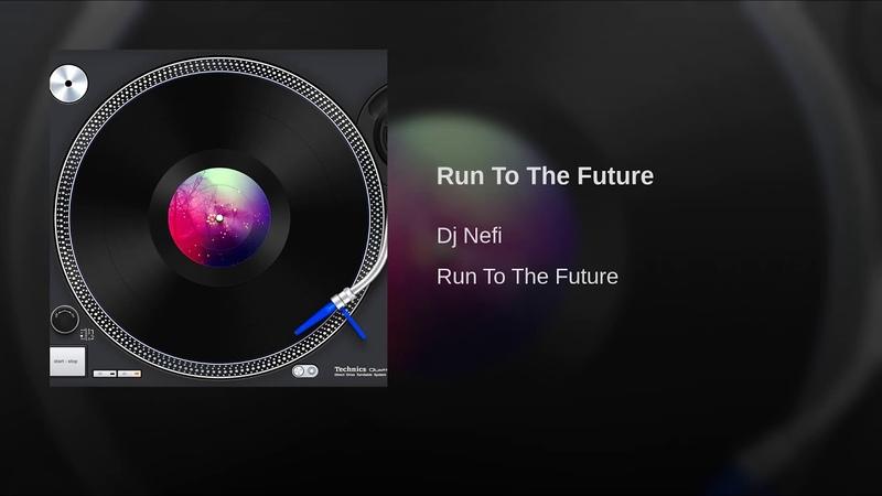 DJ Nefi Run To The Future Euro Mix Eurodance 2K'16 Digital Web