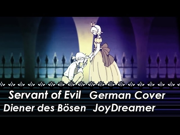 Servant of Evil Diener des Bösen ~Classical Ver.~ (German Cover) 【JoyDreamer】