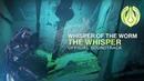 Destiny 2 OST: Whisper of the Worm Theme – The Whisper
