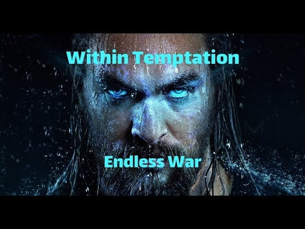 Within Temptation - Endless War Unofficial HD Video / Aquamen