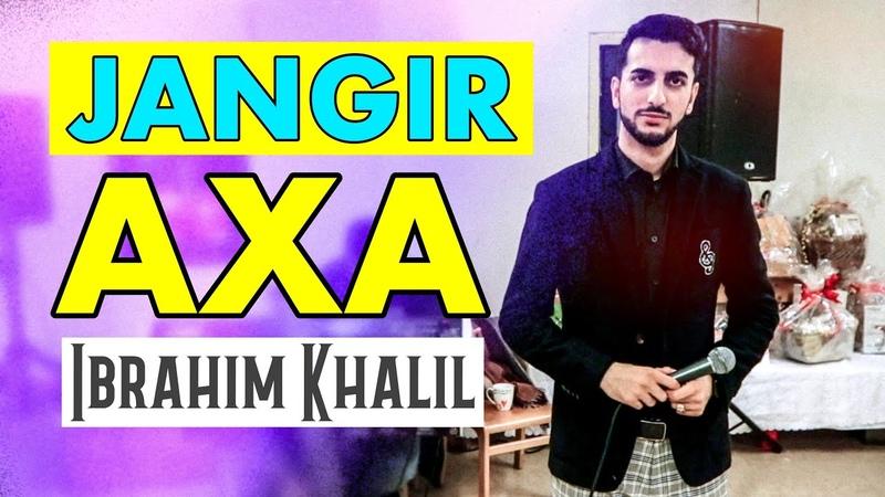 Ibrahim Khalil - JANGIR AXA - Meranî - Zindî by Shams Media 2020