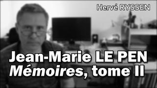 Jean-Marie Le Pen, Mémoires, tome 2. Hervé Ryssen