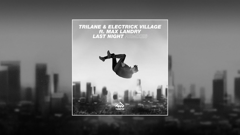Trilane Electrick Village featuring Max Landry Last Night Hardstyle VIP Edit