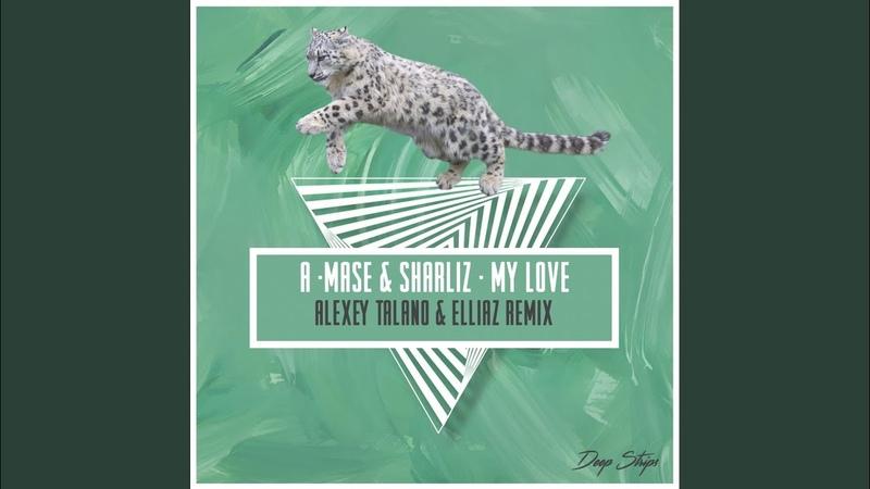 My Love Alexey Talano Elliaz Remix