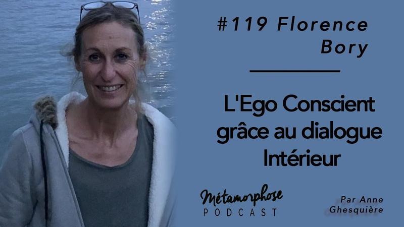 119 Florence Bory L'Ego Conscient grâce au dialogue Intérieur