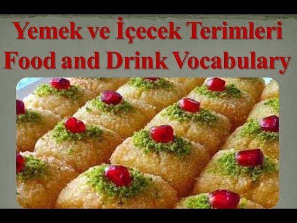 Learn Turkish Yemek ve İçecek Terimleri = Food and Drink Vocabulary 160 Kelime = Word