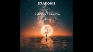 Dj Adonis - 9Level Feeling (Live Mix)