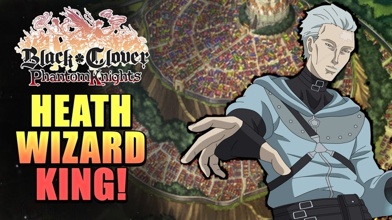 Black Clover Phantom Knights Heath Wizard King Difficulty
