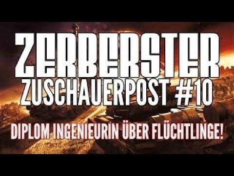 ZERBERSTER ZUSCHAUERPOST TEIL 10 DIPLOM INGENIEURIN ÜBER FLÜCHTLINGE DEUTSCHLANDS ZUKUNF