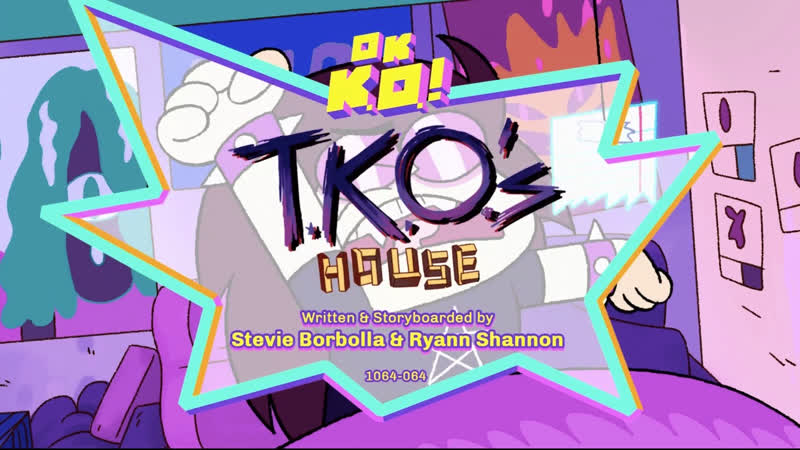 OK K.O.! Lets Be Heroes S02E10 TKO's House - Rus sub