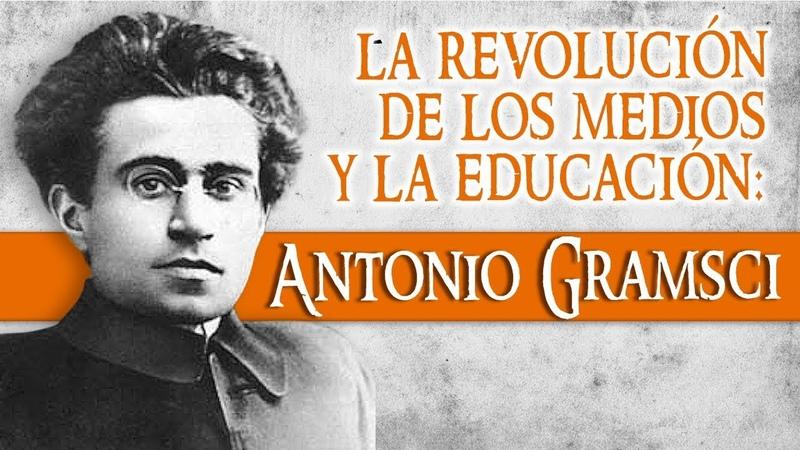 La revolución de los medios y la educación: Antonio Gramsci