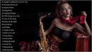 Romantic Saxophone Love Songs Collection 2019 - Best Saxophone Cover Popular Songs