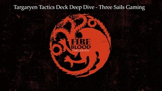 House Targaryen Tactics Deck Deep Dive - A Song of Ice and Fire: The Miniatures Game - 3SG