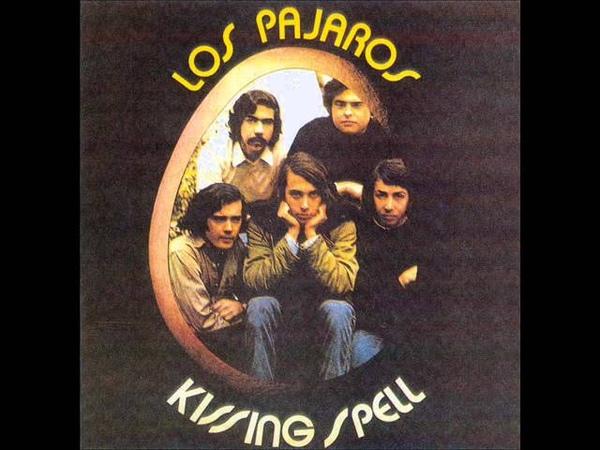 Kissing Spell Los Pajaros 1970 Full Album Album Completo