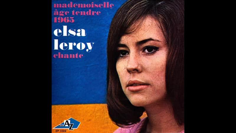 Elsa Leroy • Mademoiselle Âge Tendre 1965 Chante [EP] ℗ 1966