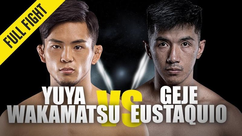 Yuya Wakamatsu vs Geje Eustaquio ONE Full Fight Knockout Blow August 2019