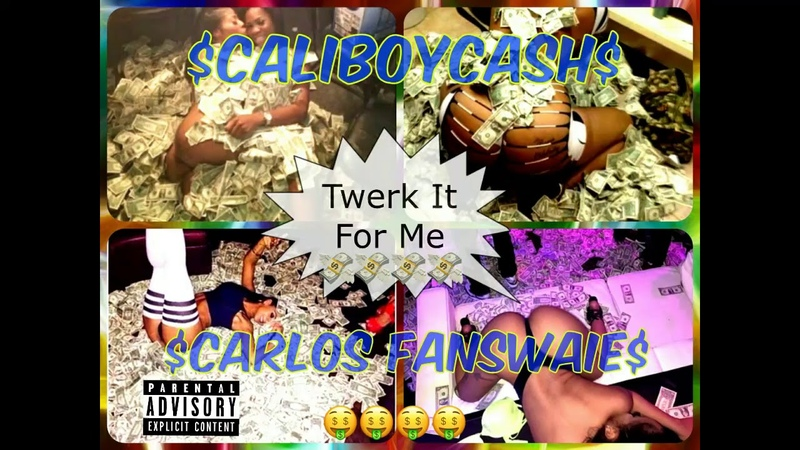 Cash team x (TWERK IT FOR ME) CALI BOY CASH CARLOS FANSWAIE subscribe produced by (trappy yf) NOW