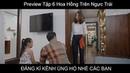 Preview Tập 6 Hoa Hồng Trên Ngực Trái Thái Bị Vợ Bắt Quả Tang Ngoại Tình