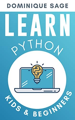LEARN Python  KIDS & BEGINNERS. Python for BEGINNERS with Hands-on Fun Project & Games. (Learn Coding Fast in 2020)
