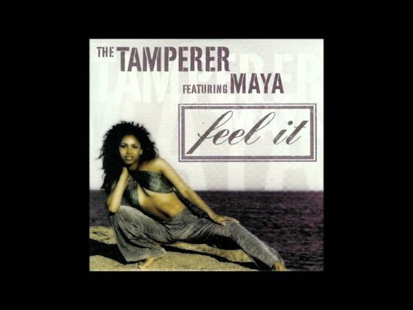 The Tamperer feat Maya Feel it extended mix