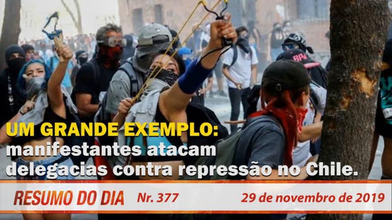 Um belo exemplo: manifestantes atacam delegacias contra repressão no Chile. Resumo do Dia 377 29/11/19