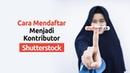 Microstock Indonesia Bagaimana Cara Mendaftar menjadi Kontributor Shutterstock 100% Diterima