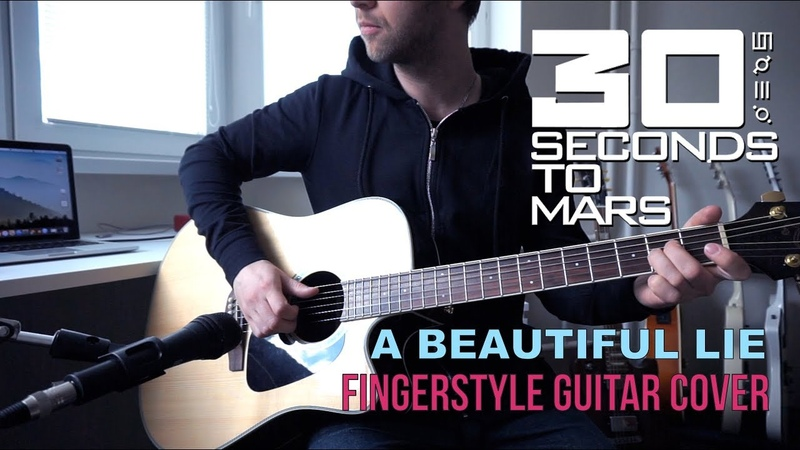 Thirty Seconds To Mars A Beautiful Lie Fingerstyle Guitar Cover