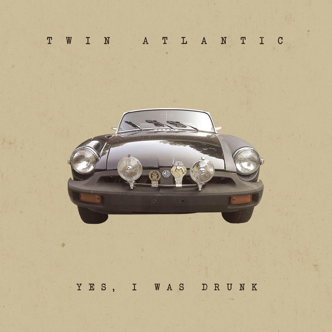 Twin Atlantic album Yes, I Was Drunk