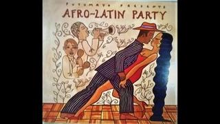 Putumayo presents - Afro - Latin Party - Full album
