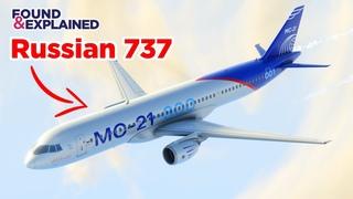 Russian 737 MAX & A320 Competitor - The MC-21