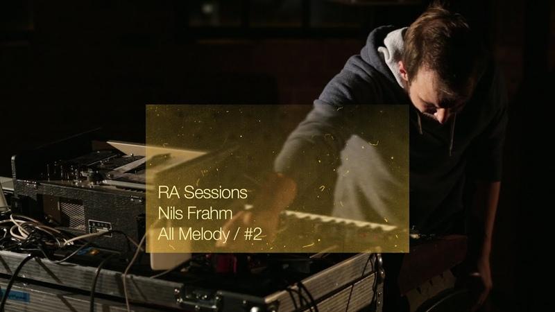 RA Sessions: Nils Frahm All Melody 2 Resident Advisor