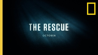 The Rescue   Official Trailer   National Geographic Documentary Films
