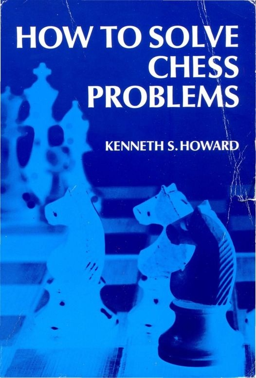 Kenneth Howard_How to solve chess problems PDF E0degpmzOOI