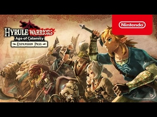 Hyrule Warriors Age of Calamity — анонс Expansion Pass (Nintendo Switch)