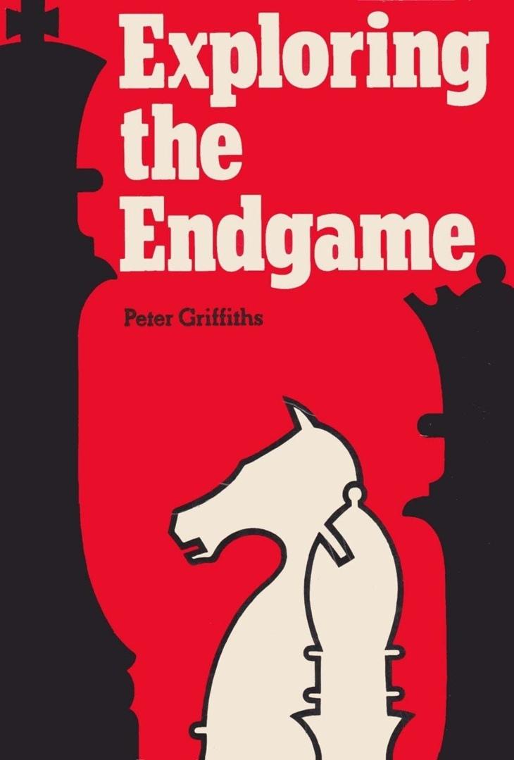 P.C.Griffiths_Exploring the Endgame Pdf ImoGdKRB0jc