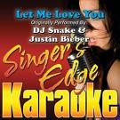Singer's Edge Karaoke - Let Me Love You (Originally Performed by DJ Snake & Justin Bieber) [Karaoke]