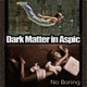 Dark Matter in Aspic - Lonely Planet