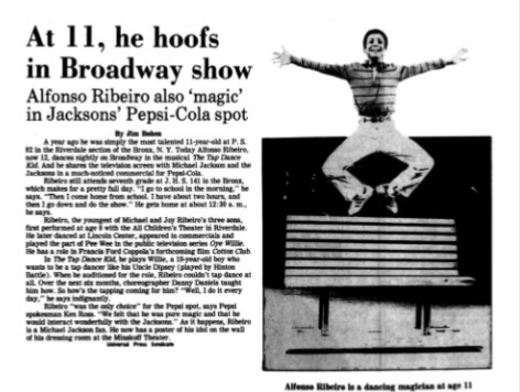 """Рибейро """"был единственным выбором"""" для рекламы Pepsi, говорит представитель Pepsi — Кен Росс. """"мы чувствовали, что он был чистой магией и что он будет чудесно взаимодействовать с Джексонами, - так уж получилось, что Рибейро - фанат Майкла Джексона. Теперь у него на стене гримерки в Театре Minskoff висит плакат с изображением его кумира."""