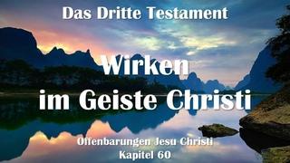 Das Dritte Testament Kapitel 60 ☀️ Wirken im Geiste Christi & Die neuen Apostel... Jesus erläutert
