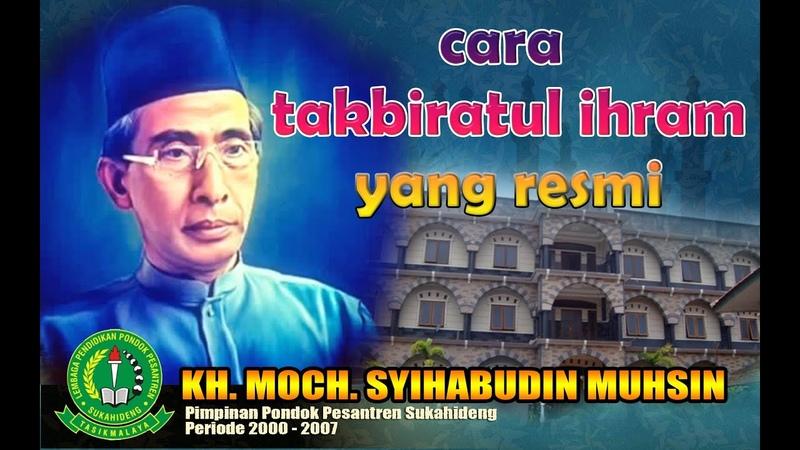 🔴 cara takbiratul ihram yang benar KH Moch Syihabudin Muhsin