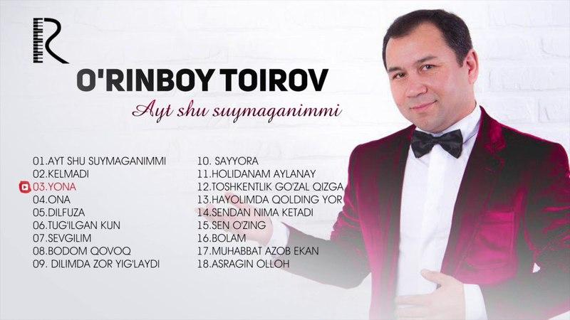 O'rinboy Toirov Ayt shu suymaganimmi nomli albom dasturi 2018