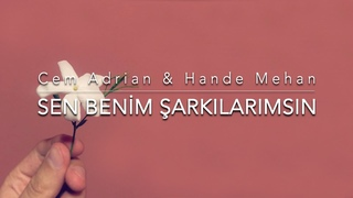 Cem Adrian & Hande Mehan - Sen Benim Şarkılarımsın (Official Audio)