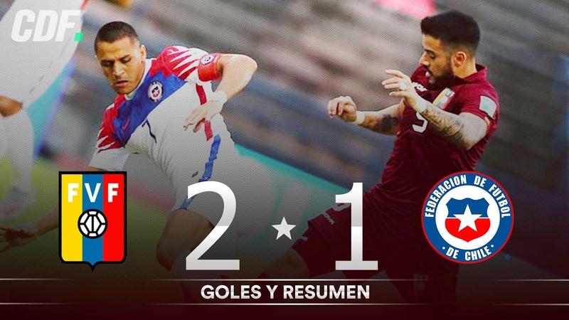 VENEZUELA 2 1 CHILE Clasificatorias Qatar 2022 RESUMEN Y GOLES