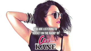 "Chez Kane - ""Rocket On The Radio"" - Official Audio"