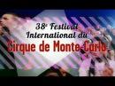 38е Fеstivаl Intеrnаtiоnаl du Сirquе dе Моntе Саrlоs (2014) HD
